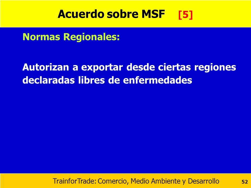 Acuerdo sobre MSF [5] Normas Regionales: